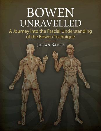 Bowen Unravelled by Julian Baker