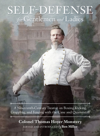 Self-Defense for Gentlemen and Ladies by Colonel Thomas Hoyer Monstery