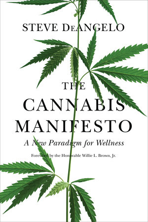 The Cannabis Manifesto by Steve DeAngelo