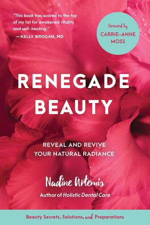 Renegade Beauty by Nadine Artemis