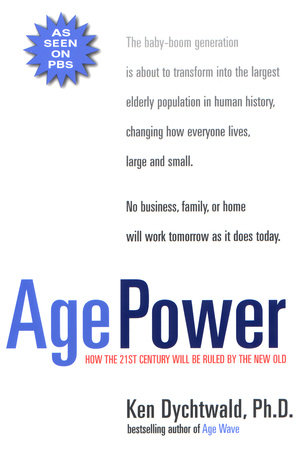 Age Power by Ken Dychtwald