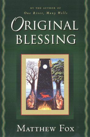Original Blessing by Matthew Fox