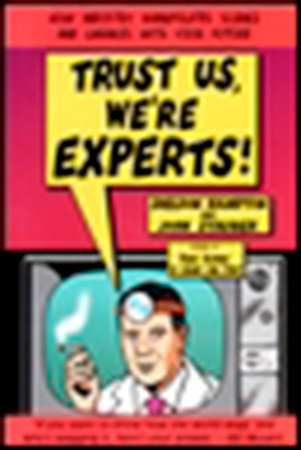 Trust Us, We're Experts PA by Sheldon Rampton and John Stauber