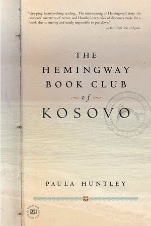 The Hemingway Book Club of Kosovo by Paula Huntley