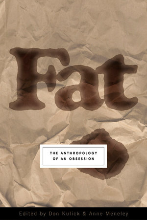 Fat by Don Kulick and Anne Meneley