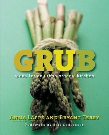 Grub by Anna Lappe and Bryant Terry