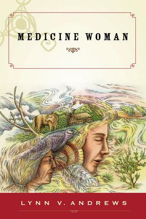 Medicine Woman by Lynn V. Andrews