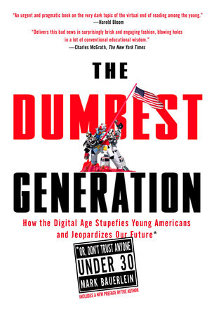 The Dumbest Generation by Mark Bauerlein