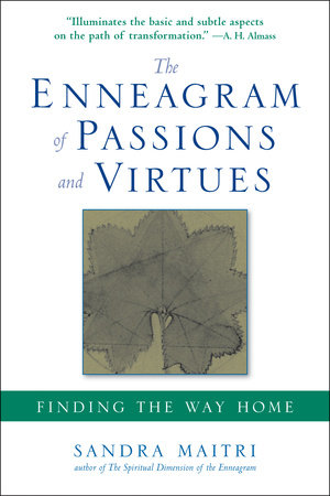 The Enneagram of Passions and Virtues by Sandra Maitri