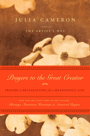 Prayers to the great creator by julia cameron penguinrandomhouse prayers to the great creator by julia cameron fandeluxe Image collections