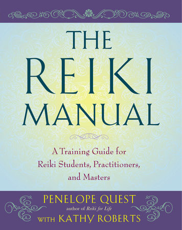 The Reiki Manual by Penelope Quest and Kathy Roberts