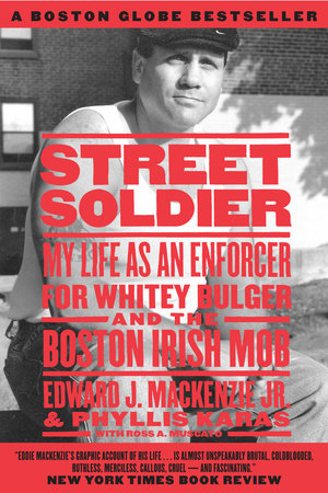 Street Soldier by Edward J. Mackenzie Jr. and Phyllis Karas