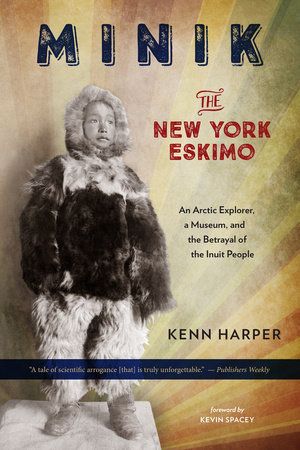 Minik: The New York Eskimo by KENN HARPER