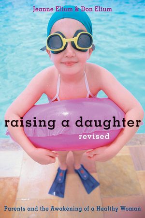 Raising a Daughter by Jeanne Elium and Don Elium