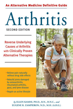 An Alternative Medicine Guide to Arthritis by Ellen Kamhi and Eugene R. Zampieron