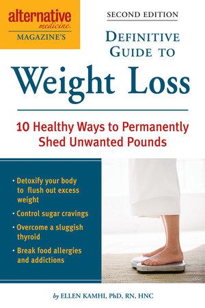 Alternative Medicine Magazine's Definitive Guide to Weight Loss by Ellen Kamhi