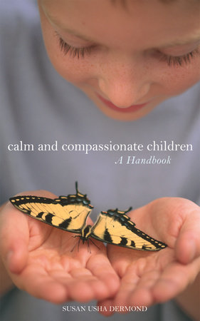 Calm and Compassionate Children by Susan Dermond
