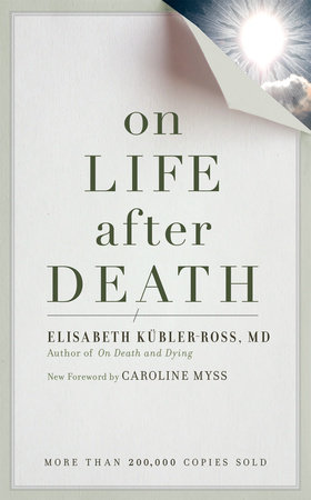 On Life after Death, revised by Elizabeth Kubler-Ross