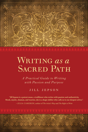 Writing as a Sacred Path by Jill Jepson