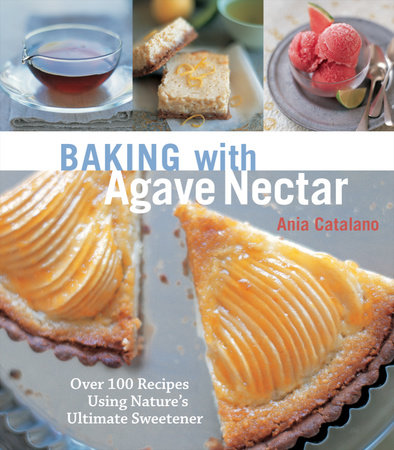 Baking with Agave Nectar by Ania Catalano