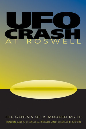 UFO Crash at Roswell by Benson Saler, Charles A. Ziegler and Charles Moore