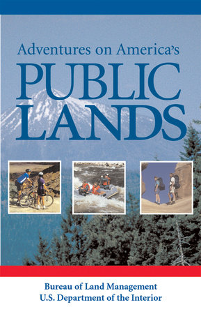 Adventures on America's Public Lands by Mary E. Tisdale and Bibi Booth