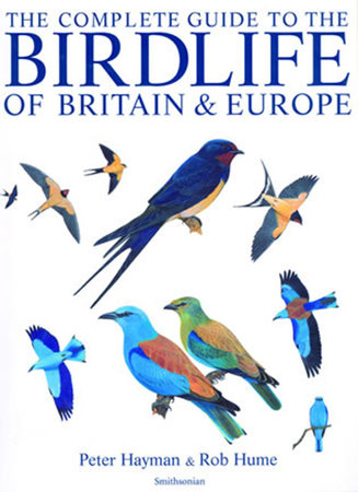 The Complete Guide to the Birdlife of Britain and Europe by Peter Hayman and Rob Hume