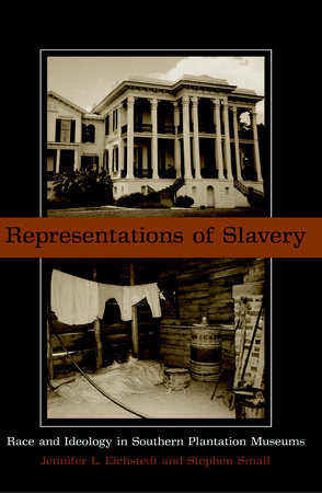 Representations of Slavery by Jennifer L. Eichstedt and Stephen Small
