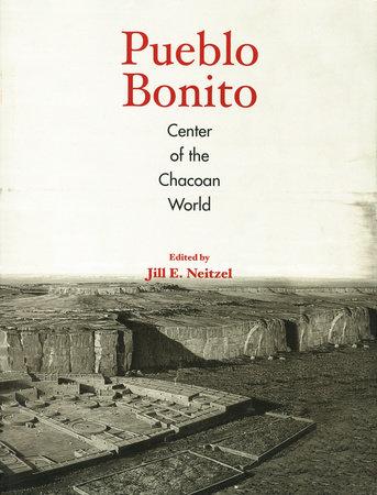 Pueblo Bonito by Jill E. Neitzel
