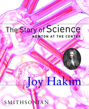 The Story of Science: Newton at the Center by Joy Hakim