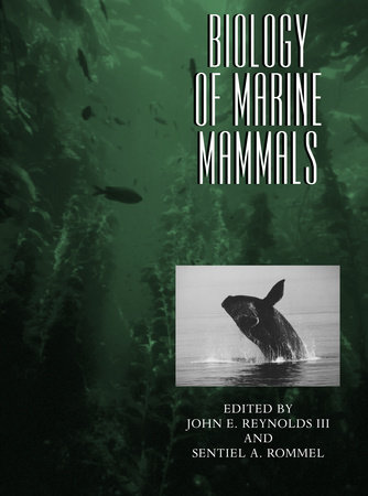Biology of Marine Mammals by John E. Reynolds