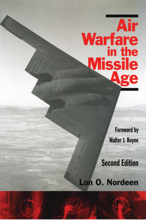 Air Warfare in the Missile Age by Lon O. Nordeen