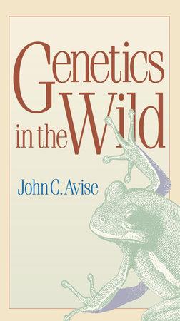 Genetics in the Wild by John C. Avise