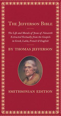 The Jefferson Bible, Smithsonian Edition by Thomas Jefferson