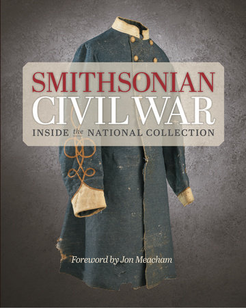 Smithsonian Civil War by Smithsonian Institution