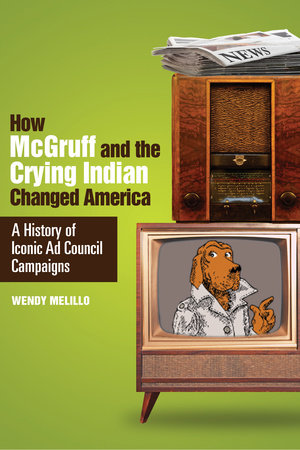 How McGruff and the Crying Indian Changed America by Wendy Melillo