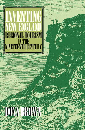 Inventing New England by Dona Brown