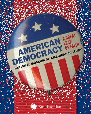 American Democracy by National Museum of American History