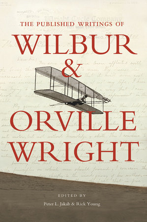 The Published Writings of Wilbur and Orville Wright by Peter L. Jakab