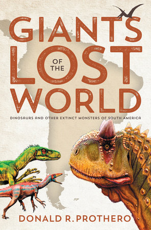 Giants of the Lost World by Donald R. Prothero
