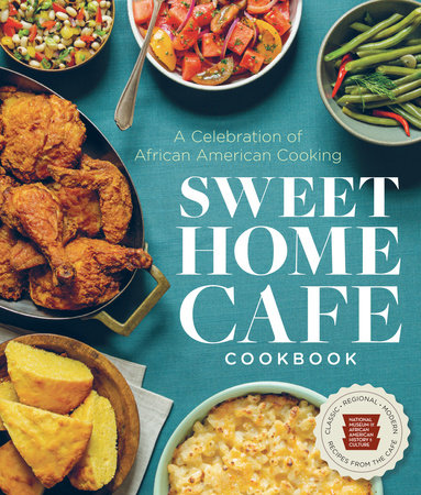 Sweet Home Café Cookbook by NMAAHC, Jessica B. Harris, Albert Lukas and Jerome Grant