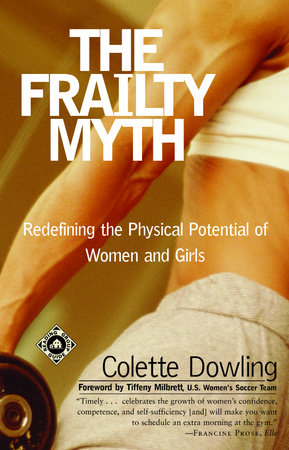 The Frailty Myth by Colette Dowling