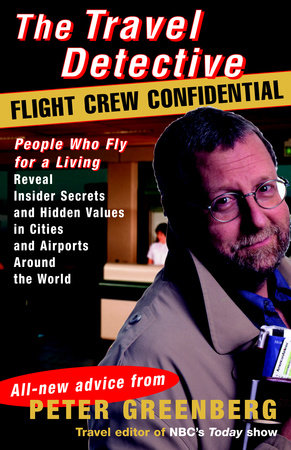 The Travel Detective Flight Crew Confidential by Peter Greenberg