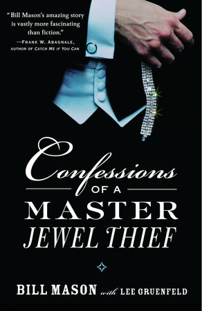 Confessions of a Master Jewel Thief by Bill Mason and Lee Gruenfeld