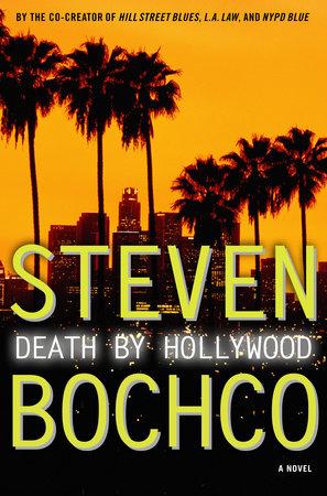 Death By Hollywood by Steven Bochco