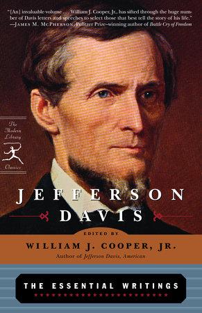 Jefferson Davis: The Essential Writings by Jefferson Davis