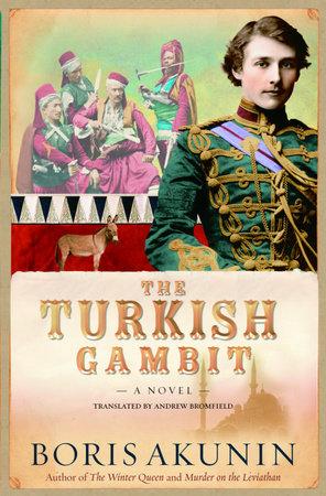 The Turkish Gambit by Boris Akunin