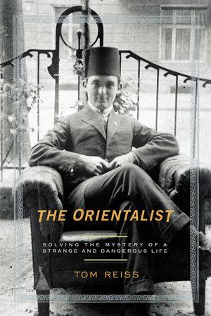 The Orientalist by Tom Reiss