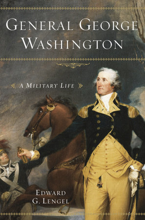 General George Washington by Edward G. Lengel