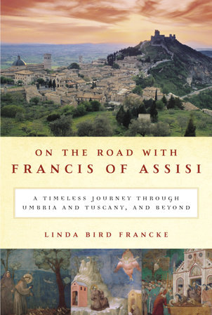 On the Road with Francis of Assisi by Linda Bird Francke
